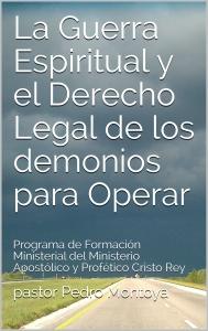 LA GUERRA ESPIRITUAL Y EL DERECHO DE LOS DEMONIOS PARA OPERAR