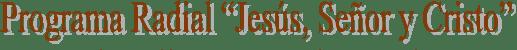 Jesús, Señor y Cristo